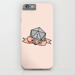 Well, Shit D20 iPhone Case