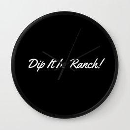 Dip It In Ranch! Wall Clock