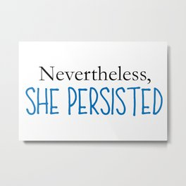 Nevertheless, She Persisted - Blue Metal Print