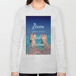 Dream Your Most Wonderful Dreams - Ocean Beach Swim Long Sleeve T-shirt