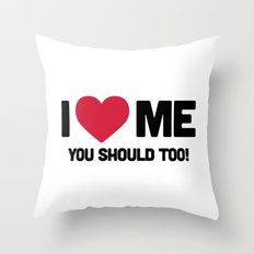 I Love Me Funny Quote Throw Pillow