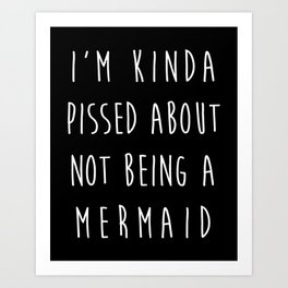 Not Being A Mermaid Funny Quote Art Print