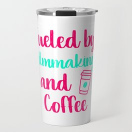 Fueled by Filmmaking and Coffee Filmmaker Production Gift Travel Mug