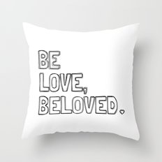 Be Love, Beloved.  Throw Pillow