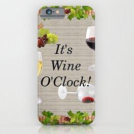 It's Wine O'Clock iPhone Case