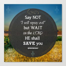 Proverbs 20:22 Wait on the Lord Canvas Print