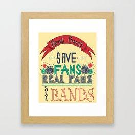 Real Bands save fans Framed Art Print