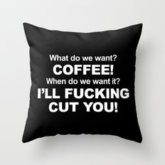 We Want Coffee Funny Quote Throw Pillow