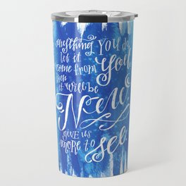 You Keep Moving On [Sunday In The Park With George] Travel Mug