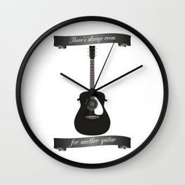 There's Always Room For Another Guitar Wall Clock