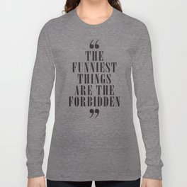 Mark Twain Quote on the funniest things in life, typography, illustration, for laughing, happy life Long Sleeve T-shirt
