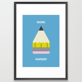 Work Harder Framed Art Print
