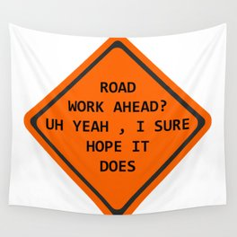 Road Work Ahead Wall Tapestry