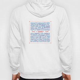 """Pattern of the words """"Love"""" in different languages of the World Hoody"""