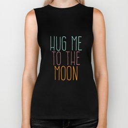 Hug Me To The Moon Biker Tank