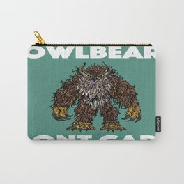 Owlbear Dont Care Carry-All Pouch