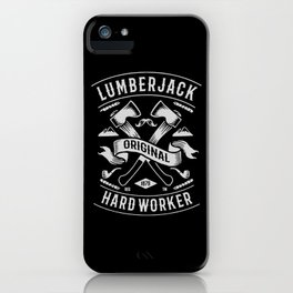 lumberjack hardworker iPhone Case