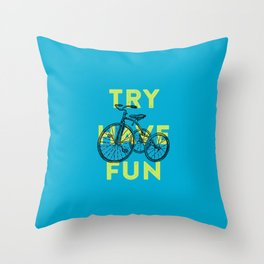 Try have fun Throw Pillow