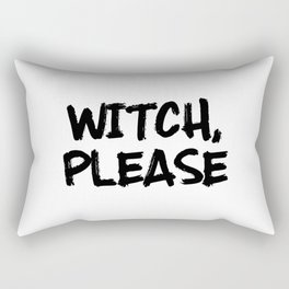 Funny Halloween Quotes - Witch, Please Rectangular Pillow