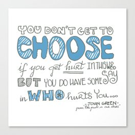 You don't Get to Choose Canvas Print