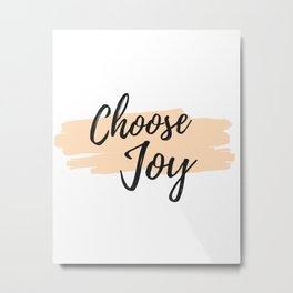 Choose Joy An Inspirational Quote about Happiness on Pink Brush Strokes Metal Print