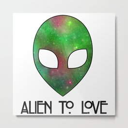 Alien to Love - GREEN Metal Print