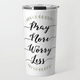 PRAY MORE WORRY LESS Travel Mug