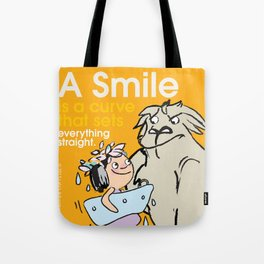 A Smile is a curve that sets everything straight. Tote Bag