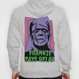 Frankie Say Relax Funny Humor Horror Halloween Monster Hoody