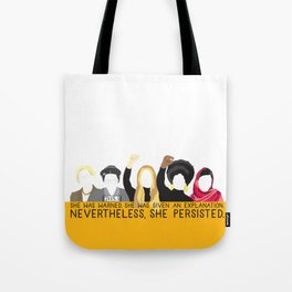 Nevertheless, She Persisted. Tote Bag