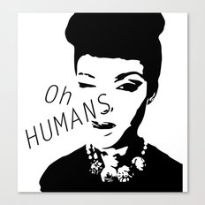 Oh Humans Canvas Print