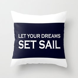 Let Your Dreams Set Sail - Navy Blue and White Throw Pillow