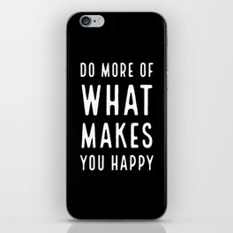 Do more of what makes you happy / typography iPhone Skin