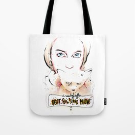 Need my coffee (Right F***GN Miaow!) Tote Bag