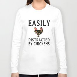 easily distracted by chicken t-shirts Long Sleeve T-shirt