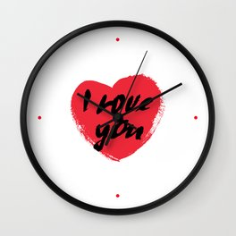 I love you. I heart you. Valentines day greeting card with calligraphy. Wall Clock