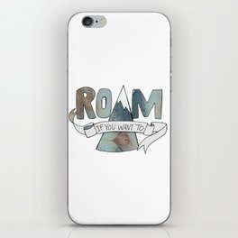 roam if you want to iPhone Skin