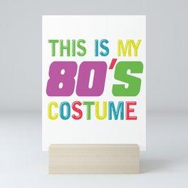 Retro Vintage This Is My 80s Costume Old School Men Women T Shirt Mini Art Print