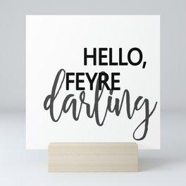 Hello , Feyre darling! - Rhysand Mini Art Print