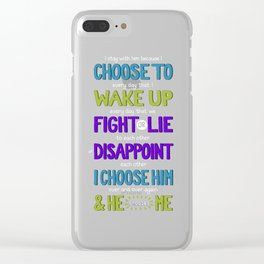 I Choose To Clear iPhone Case