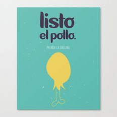 Listo el pollo! Canvas Print