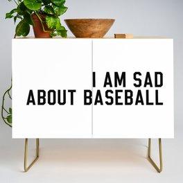 I am Sad About Baseball Credenza