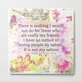 Jane Austen Friendship quote Metal Print