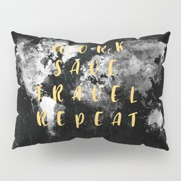 work save travel repeat #motivation #quotes Pillow Sham