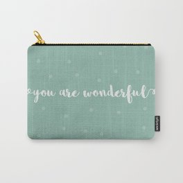You are wonderful   motivational print Carry-All Pouch