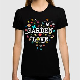 Garden Love for Those Who Love Gardening T-shirt