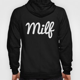 Milf Funny Quote Hoody