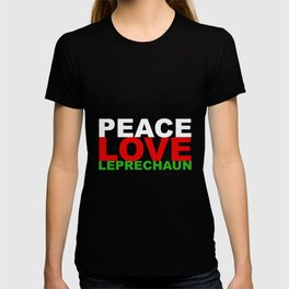 Peace Love Leprechauns St Patricks Day T-shirt