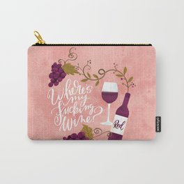 Where's My Fucking Wine? Carry-All Pouch