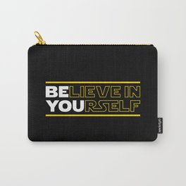 Believe In Yourself (Be You) Typography Carry-All Pouch
